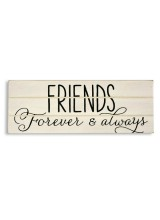 RUSTIC TREASURE PLAQUE - FRIENDS FOREVER AND ALWAYS